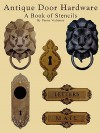 Antique Door Hardware - A Book of Stencils - Penny Vedrenne