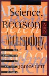 Science, Reason, and Anthropology: A Guide to Critical Thinking - James Lett