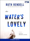 The Water's Lovely (Audio) - Ruth Rendell, Rosalyn Landor