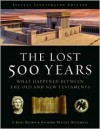 The Lost 500 Years: What Happened Between the Old and New Testaments - S. Kent Brown, Richard Neitzel Holzapfel