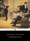 The Way We Live Now - Anthony Trollope, Frank Kermode