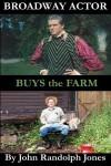Broadway Actor Buys the Farm - John Randolph Jones