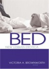 Bed: New Lesbian Erotica - Victoria A. Brownworth
