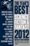The Year's Best Science Fiction Fantasy 2012 Edition - Rich Horton, Nina Allen, John Barnes, Jonathan Carroll