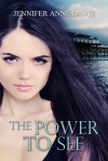 The Power to See - Jennifer Anne Davis