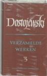 Verzamelde werken 3: Aantekeningen uit het dodenhuis & De vernederden en gekrenkten - Fyodor Dostoyevsky, Heleen A. Bendien