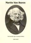 Martin Van Buren: The Romantic Age of American Politics - John Niven, Katherine Speirs