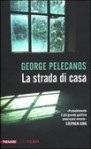 La strada di casa - George Pelecanos