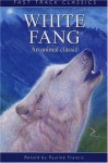 White Fang (Fast Track Classics) - Pauline Francis, Jack London