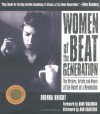 Women of the Beat Generation: The Writers, Artists and Muses at the Heart of a Revolution - Brenda Knight