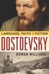 Dostoevsky: Language, Faith and Fiction - Rowan Williams