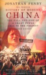 The Penguin History of Modern China: The Fall and Rise of a Great Power, 1850 to the Present, Second Ed. - Jonathan Fenby