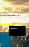 Seven Discourses on Art - Joshua Reynolds