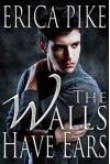 The Walls Have Ears (College Fun and Gays) - Erica Pike