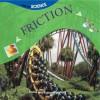 Friction - Louise Spilsbury, Richard Spilsbury