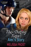 The Dating Tutor: Alec's Story - Melissa Frost