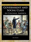 Government and Social Class in Colonial America - Don Nardo