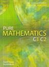 Pure Mathematics C1 C2 - David Rayner, Paul Williams