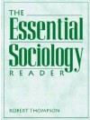 The Essential Sociology Reader - Robert Thompson