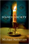 The Seance Society: A Mystery - Michael Nethercott