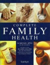The Complete Family Health - Michael Apple
