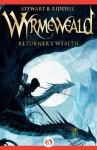 Returner's Wealth (The Wyrmeweald Trilogy) - Paul Stewart, Chris Riddell