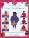 I Can Experiment - Steve Parker, Jane Parker