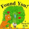 Found You! (Peep o Board Books) - Richard Powell, Stuart Trotter