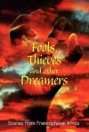 Fools, Thieves and Other Dreamers - Seydi Sow, Abdourahman A. Waberi