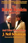 The Robert Heinlein Interview and Other Heinleiniana - J. Neil Schulman, Brad Linaweaver
