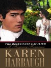 The Reluctant Cavalier - Karen Harbaugh