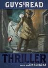 Guys Read: Thriller (Guys Read, #2) - Jon Scieszka