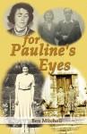 For Pauline's Eyes - Ben Mitchell
