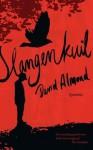 Slangenkuil - David Almond, Annelies Jorna