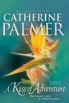 A Kiss of Adventure (Treasures of the Heart #1) - Catherine Palmer