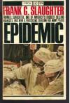 Epidemic! - Frank G. Slaughter