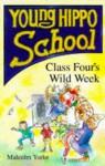 Class Four's Wild Week (Young Hippo School) - Stephanie Calmenson, Lucy Keijser