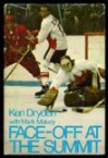 Face-off at the summit - Ken Dryden