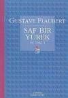 Saf Bir Yürek (Üç Öykü - I) - Gustave Flaubert, Samih Rifat