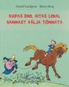 Kuidas Emil aitas Liinal hammast välja tõmmata - Astrid Lindgren, Björn Berg, Ülle Kiivet