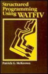 Structured Programming Using Watfiv - Patrick G. McKeown