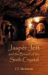 Jasper Jett & the Breach of the Sixth Crystal - J.T. McIntosh