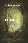 Earthly Things - Julian Vaughn, Lee Thompson