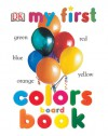 My First Colors Board Book - Angela Wilkes