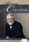 Andrew Carnegie: Industrial Giant & Philanthropist (Essential Lives Set 3) - Scott Gillam