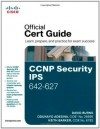 CCNP Security IPS 642-627 Official Cert Guide - David Burns, Odunayo Adesina, Keith Barker