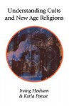 Understanding Cults and New Age Religions - Irving Hexham, J.I. Packer