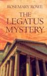 The Legatus Mystery - Rosemary Rowe
