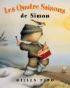 Les Quatre Saisons de Simon - Gilles Tibo