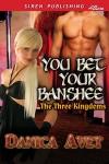 You Bet Your Banshee - Danica Avet